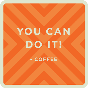 Coffee-YouCanDoIt-AT