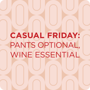 Wine - Casual Friday