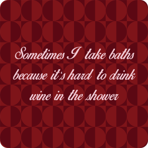 Wine - Take Baths